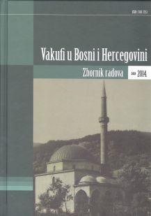 Vakufi u Bosni i Hercegovini - Zbornik radova 2014
