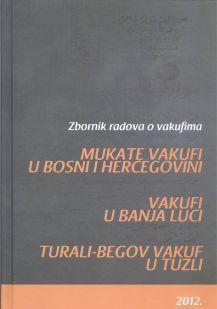 Vakufi u Bosni i Hercegovini - Zbornik radova 2012
