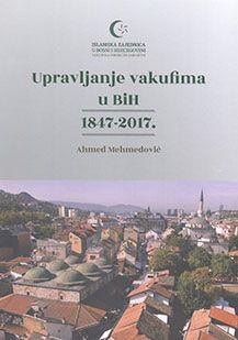Upravljanje vakufima i BiH 1817.-2017.