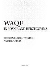 Vakufi u Bosni i Hercegovini - Historijat, trenutno stanje i perspektive - Engleska verzija