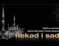 Projekat štampanja kataloga Vakufi sa područja općina Stari Grad i Centar Sarajevo-nekad i sad